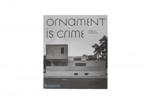 'Ornament is Crime' book by Matt Gibberd and Albert Hill